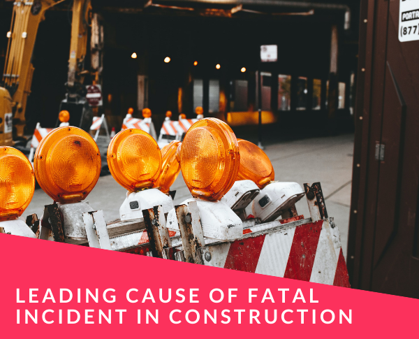 Leading Cause of Fatal Incident in Construction